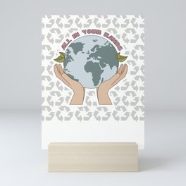 All In Your Hands Recycle Earth Day Mini Art Print