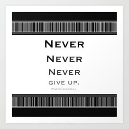 Never Give Up Black and White Art Print