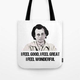 I Feel Good I Feel Great I Feel Wonderful Tote Bag