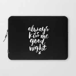 Always Kiss Me Good Night black-white typography black and white design bedroom wall home decor Laptop Sleeve