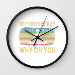 """Retro Vintage Skull Yoga Shirt """"Eff You See Kay Why Oh You"""" T-shirt Design Stretch Exercise Breathe Wall Clock"""