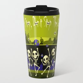 """""""Don't Stop, Don't Stop The Dance (Halloween Party)"""" Travel Mug"""