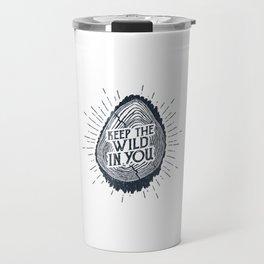 Keep The Wild In You Travel Mug