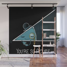 You're so Acute Wall Mural