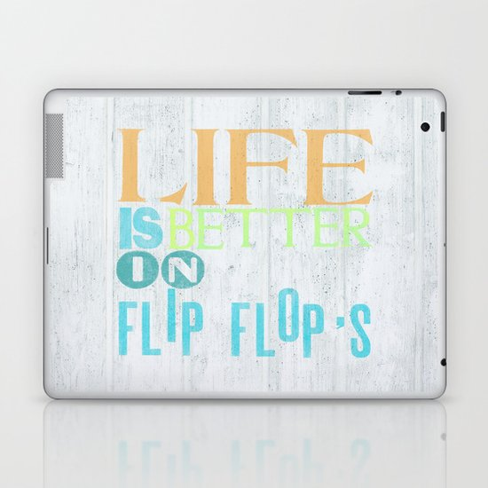 LIFE IS BETTER IN FLIP FLOPS Laptop & iPad Skin