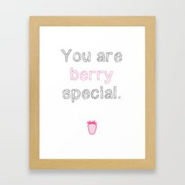You are berry special. Framed Art Print