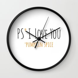 PS I Love you - Pumpkin Spice Wall Clock