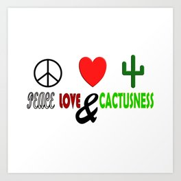 Peace, Love & Cactusness Art Print