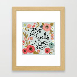 Pretty Swe*ry: Zero Fs given Framed Art Print