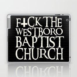 F*ck The Westboro Baptist Church Laptop & iPad Skin