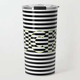 FUCK THE LINES. Travel Mug