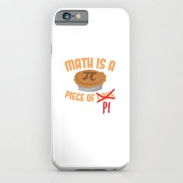 Math Is A Piece Of Pi iPhone Case