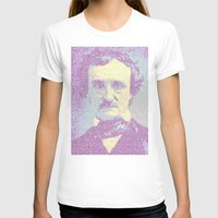 edgar allen poe T-shirts featuring Edgar Allan Poe. by Robotic Ewe