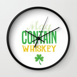 Funny St Patrick's Day May Contain Whiskey  Wall Clock