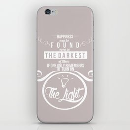 Happiness can be found even in the darkest of times quote harry potter iPhone Skin