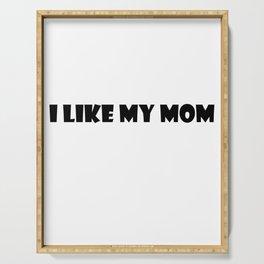 I Like My Mom Serving Tray