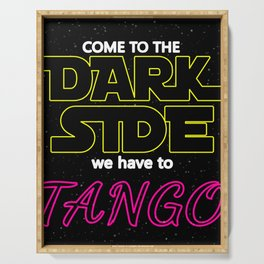 COME TO THE DARK SIDE WE HAVE TO TANGOO dance party disco star lovely vintage black space rocket  wa Serving Tray