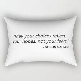May your choices reflect your hopes, not your fears. Rectangular Pillow