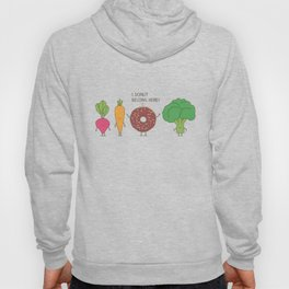 I donut  belong here! Hoody
