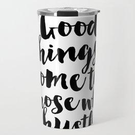 HUSTLE QUOTE Hustle All Day Women Gift christmas Gift Idea Inspirational Typography Print Travel Mug