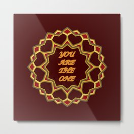 You Are The ONE! Metal Print