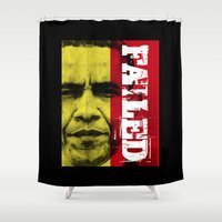 obama Shower Curtains featuring Obama Has Failed by politics