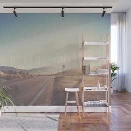 lets get lost together ...  Wall Mural