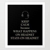 WHAT HAPPENS ON HEADSET.. (KEEP CALM) Art Print