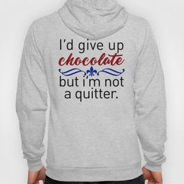 Don't Quit Keep Calm Eat Chocolate Design Hoody
