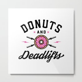 Donuts And Deadlifts v2 Metal Print