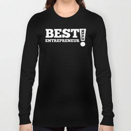 Best Entrepreneur Ever Long Sleeve T-shirt