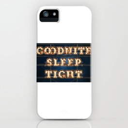 Good Nite Sleep Tight -  Wall-Art for Hotel-Rooms iPhone Case