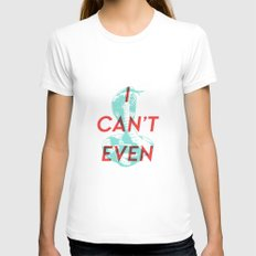 I Can't Even White LARGE Womens Fitted Tee