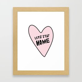 Let's stay home - pink heart - hand lettered Framed Art Print