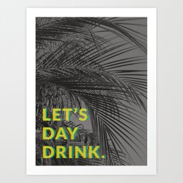 Let's Day Drink Art Print