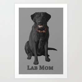 Dog Mom Black Labrador Retriever Art Print