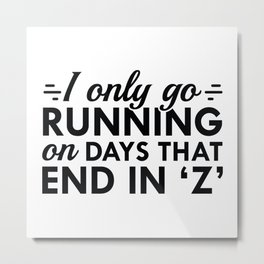 I Only Go Running Metal Print