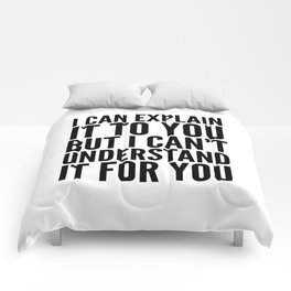 I Can Explain it to You, But I Can't Understand it for You Comforters