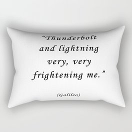 THUNDERBOLT AND LIGHTNING VERY VERY FRIGHTENING ME Rectangular Pillow