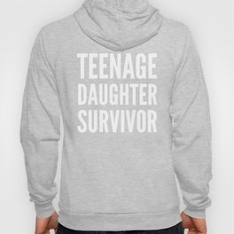 Teenage Daughter Survivor (Black & White) Hoody