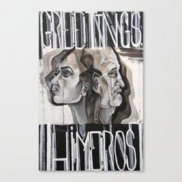 Greeting HIMeros Canvas Print