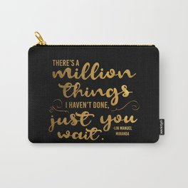 A Million Things I Haven't Done Carry-All Pouch