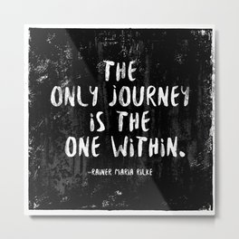 The only journey is the one within. Metal Print