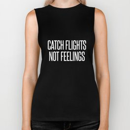 CATCH FLIGHTS NOT FEELINGS Top Slogan Tumblr Hipster Dope Fresh Uni Dope cat Biker Tank