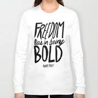freedom Long Sleeve T-shirts featuring Freedom  by Leah Flores