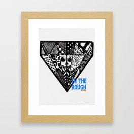 Diamond In The Rough Framed Art Print