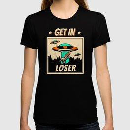 Get In Loser NASA Space Shuttle Alien Ufo Gift T-shirt