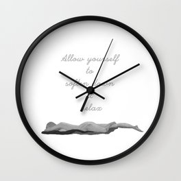 Allow yourself to soften down & relax Wall Clock