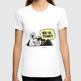 what the frank? T-shirt