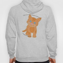 Cat called you stupid Hoody